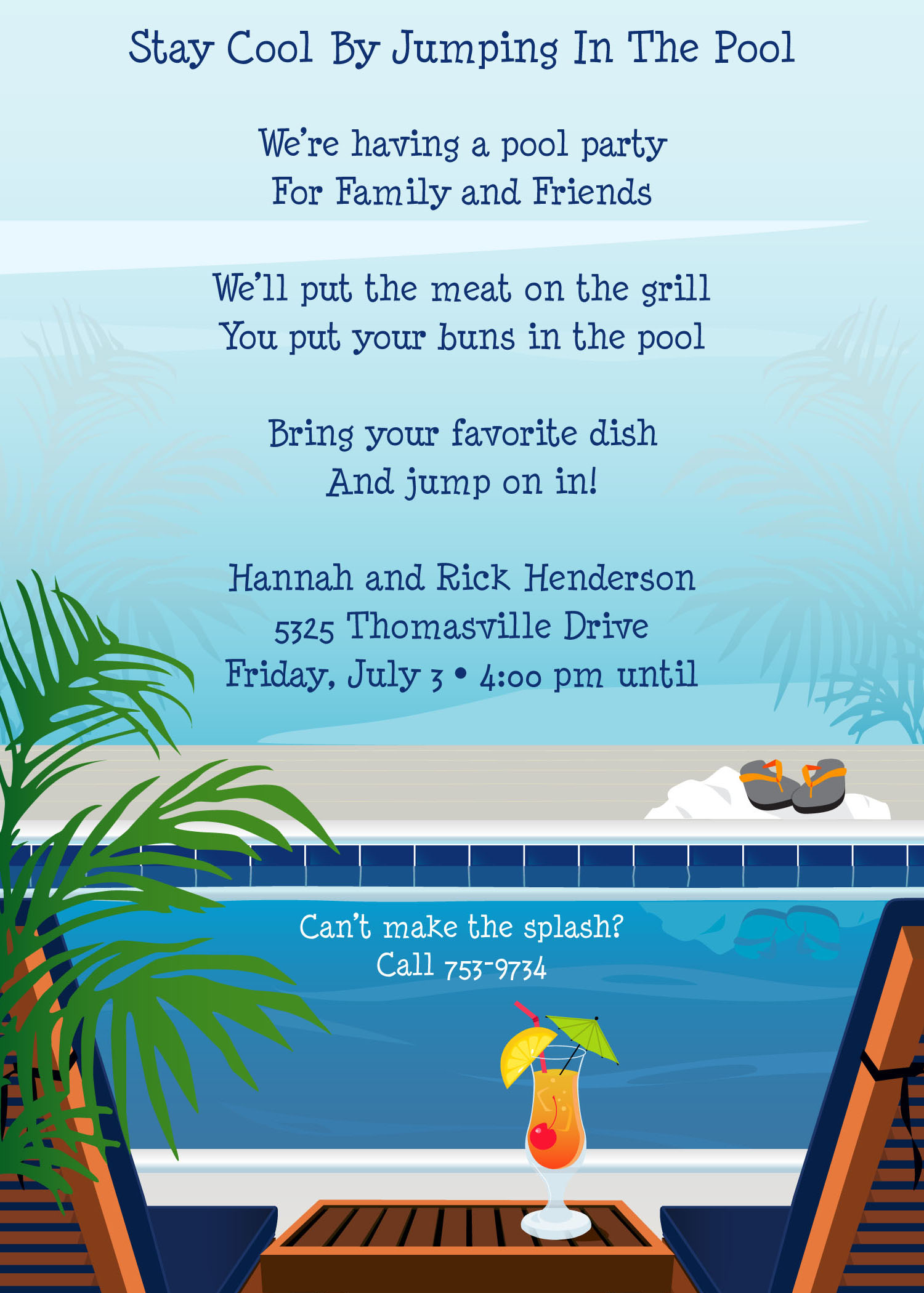 Serenity at the Pool  - Hang out poolside and keep cool this summer.  Invite your gusts with this great digital print invitation that is decorated with palm trees, pool chairs, and the cool blue water.This is a great invitation for a Pool side party!  Printed on premium 100lb cardstock, you will love the rich color of this unique digitally created design. Not available blank. Includes white envelope.
