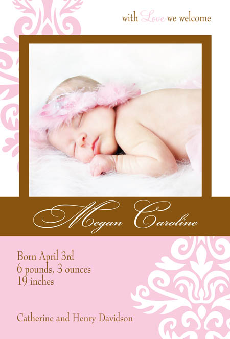 Regal Cherry Blossom Digital Photo Announcement - This beautifully designed digital photo card is printed on matte bright white paper stock.  With an elegant damask print in rich pink and chocolate brown, we have created the perfect frame for your precious picture!  Includes a white envelope. Please e-mail your high resolution picture file to customercare@impressinprint.com