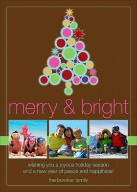 "A chocolate photo card with room for three photos, this design shows a circles and stars Christmas tree with the words ""merry & bright."" <p>100lb. photo cardstock. Includes white envelope.</p><p>Your verse and personalized names (up to 7 lines) are printed in ink color and ink style shown.  Upload or e-mail your photo to us which is professionally printed on your card.</p><br><A HREF=http://www.impressinprint.com/Popups/popup_dynamic.aspx?POPID=37 rel=shadowbox;width=500>CLICK HERE FOR PHOTO SPECIFICATIONS</A>"