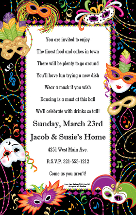Break out the confetti, strike up the band, and shoot your streamers high! This Mardi Gras invitations border is packed with all the excitement of a Fat Tuesday celebration. Colorful masks with sequins and feathers, multicolored music notes, and loads of fun against a black border with white background. Celebrate Mardi Gras, New Years, or even your masquerade themed party with a high quality cardstock invitation that is sure spread the thrill of the occasion to your guests! <p>Colorful and fun! Printed on premium quality cardstock.  Available personalized only.  Includes white envelope.</p>