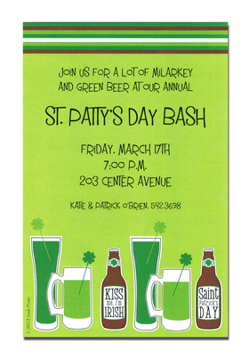 Green beer flowing, enough bottles to go around, and four leaf clover straws for everyone!  Celebrate St. Patricks Day like the true Irish with this lucky green invitation, decorated across the bottom with pints, bottles, and glasses of green liquid courage.<p>A trendy St. Patricks Day design printed only on premium fine quality 80 lb. card stock. Available either blank or personalized. Includes white envelope.</p>