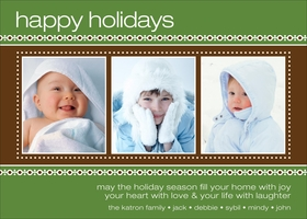 Theres no warmer Holiday greeting than a digital photo card featuring a three pictures of your family. Against a chocolate background banded with rich green, this flat card features three photos in the center section. The card is accented by your personalized text at the bottom and a large greeting of your choice at the top.<br><P>printed on 129lb. photo cardstock (this is the best quality paper you can find).  Includes white envelope.   Your verse and personalized names (up to 4 lines) are printed in ink color and ink style shown.  Upload or e-mail your photo to us which is professionally printed on your card.</p><br><A HREF=http://www.impressinprint.com/Popups/popup_dynamic.aspx?POPID=37 rel=shadowbox;width=500>CLICK HERE FOR PHOTO SPECIFICATIONS</A>
