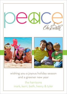 "Share your favorite photos with friends and family this Holiday Season using this fun digital photo card. This white flat card features two of your family photos in the center atop a band of lime green with a colorful and modern headline of ""Peace on Earth"". Your personalized greeting is printed just below the photos and a thin brown border completes the look.<br></p> <A HREF=http://www.impressinprint.com/Popups/popup_dynamic.aspx?POPID=37 rel=shadowbox;width=500>CLICK HERE FOR PHOTO SPECIFICATIONS</A>"