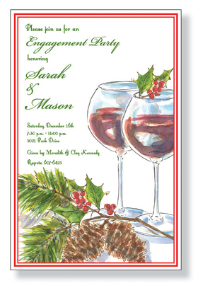 Celebrate the holidays with a toast to the season. This beautiful design has a hand-painted appearance and is decorated with pine, holly, and wine glasses. Great for engagement parties near Christmas time! A trendy Holiday design printed only on premium fine quality 80 lb. card stock. Available either blank or personalized. Includes white envelope.