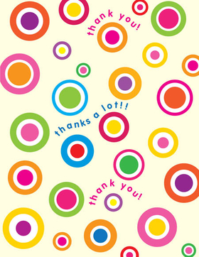 "This colorful note card design is decorated with different sized polka dots. The words ""thanks a lot!"" can be personalized with one line of text. The inside is left blank for your personal message. Includes white envelope."