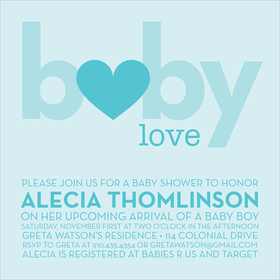 What a perfect way announce you new Baby Love!  This beautiful invitation is the perfect match of simplicity and elegance.  In a beautiful ocean blue color, the words baby love are printed in larger text, with a heart as the a in baby. Also available in lime, pink and buttercup.  Digitally printed on 100lb cardstock and includes a white envelope.