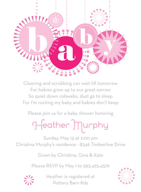 What a beautiful way to announce the baby shower!  This contemporary invitation has a touch of a retro feel.  Colorful pink ornaments are hanging by decorative cords, spelling out b-a-b-y in bright white letters.  Stars and sparkles add a special touch! Also available in ocean blue, lime and buttercup.  Digitally printed on 100lb cardstock and includes a white envelope.
