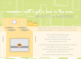 Theres a bun in the oven!  This old-fashioned theme has a great modern touch!  The lime green decorate background complements the bright yellow oven and pale yellow kitchen cabinets.  One small pastry is visible through the oven door.  Also available in pink or blue.  Digitally printed on 100lb cardstock and includes a white envelope.