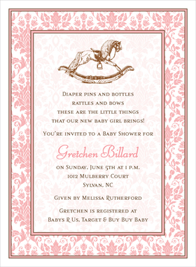 An old-fashioned rocking horse highlights this eye-catching baby shower invitation.  A soft pink damask patterned background matches the darker pink of the damask border. Also available in blue, lime and buttercup. Digitally printed on 100lb cardstock and includes a white envelope.