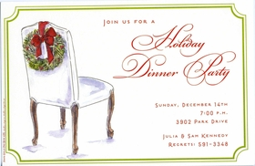 This simply elegant holiday invitation features a white dinner party chair and a festive green wreath with red accents hanging over the back.  A decorative green frame borders the card.  Perfect for a holiday dinner party or any celebration this season!  Includes ivory envelope.